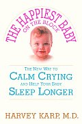 Happiest Baby on the Block The New Way to Calm Crying & Help Your Baby Sleep Longer