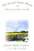 Exact Same Moon Fifty Acres & A Family