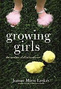 Growing Girls The Mother of All Adventures