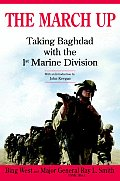 March Up Taking Baghdad with the 1st Marine Division