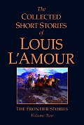 The Collected Short Stories of Louis L'Amour: The Frontier Stories: Volume Two