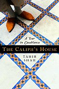 Caliphs House A Year In Casablanca
