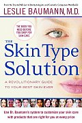 The Skin Type Solution: A Revolutionary Guide to Your Best Skin Ever Cover