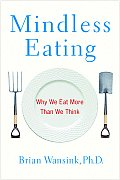 Mindless Eating: Why We Eat More Than We Think Cover