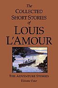 Collected Short Stories of Louis L'Amour #04: The Collected Short Stories of Louis L'Amour: The Adventure Stories, Volume 4 Cover