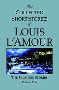 Collected Short Stories of Louis L'Amour #05: The Frontier Stories