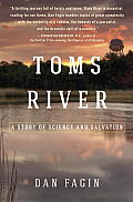 Toms River A Story of Science &...