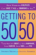 Getting to 50 50 How Working Couples Can Have It All by Sharing It All