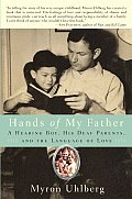 Hands of My Father: A Hearing Boy, His Deaf Parents, and the Language of Love Cover