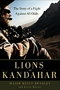 Lions of Kandahar The Story of a Fight Against All Odds