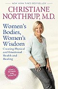 Womens Bodies Womens Wisdom Revised Edition Creating Physical & Emotional Health & Healing