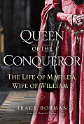 Queen of the Conqueror: The Life of Matilda, Wife of William I Cover
