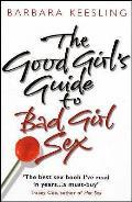 Good Girl's Guide To Bad Girl Sex