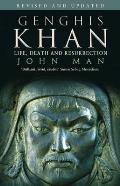 Genghis Khan Life Death & Resurrection