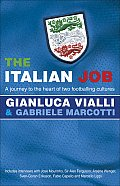 Italian Job A Journey to the Heart of Two Great Footballing Cultures