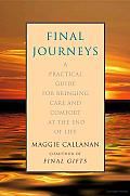 Final Journeys: A Practical Guide for Bringing Care and Comfort at the End of Life Cover