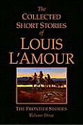 The Collected Short Stories of Louis L'Amour, Volume 3: The Frontier Stories Cover