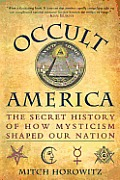 Occult America: The Secret History of How Mysticism Shaped Our Nation Cover