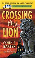Crossing the Lion: A Reigning Cats &amp; Dogs Mystery Cover