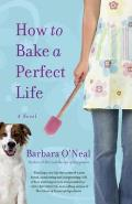How to Bake a Perfect Life: A Novel Cover