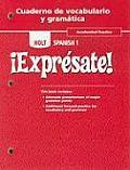 Holt Spanish 1 !Expresate!, Accelerated Practice, Cuaderno de Vocabulario y Gramatica
