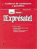 Holt Spanish 1 !Expresate!, Adapted Practice, Cuaderno de Vocabulario y Gramatica