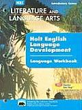 California Holt Literature and Language Arts: English Language Development Language Workbook, Grade 6: Introductory Course