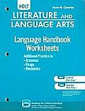 Holt Literature and Language Arts Language Handbook Worksheets, Fourth Course: Additional Practice in Grammar, Usage, and Mechanics: Support for the L