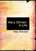 Mary Olivier: A Life (Large Print Edition)