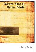 Collected Works of Herman Melville