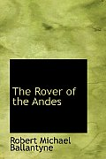The Rover of the Andes