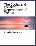 The Social and Political Dependence of Women