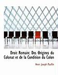 Droit Romain: Des Origines Du Colonat Et de La Condition Du Colon (Large Print Edition)