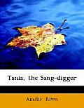 Tanis, the Sang-Digger