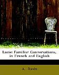 Lucie: Familiar Conversations, in French and English (Large Print Edition)