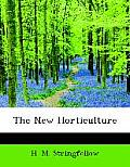 The New Horticulture (Large Print)
