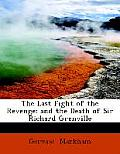 The Last Fight of the Revenge: And the Death of Sir Richard Grenville. (A.D ... (Large Print Edition)