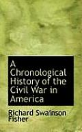 A Chronological History of the Civil War in America