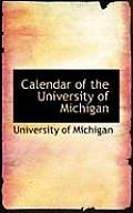Calendar Of The University Of Michigan by University Of Michigan