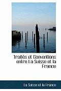 Traitacs Et Conventions Entre La Suisse Et La France