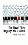 The Masai: Their Language and Folklore