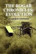 The Rogar Chronicles: Evolution