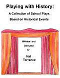 Playing with History: A Collection of School Plays Based on Historical Events