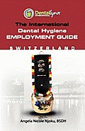 The International Dental Hygiene Employment Guide: Switzerland
