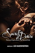 Spirit of Desire Personal Explorations of Sacred Kink