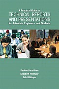 Practical Guide to Technical Reports & Presentations for Scientists Engineers & Students