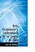 Arte, Vocabulario y Confesionario de La Lengua de Chile