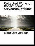 Collected Works of Robert Louis Stevenson, Volume 1