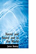 Round and Round and in the World
