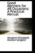 Good Manners for All Occasions: A Practical Manual